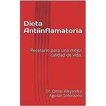 Dieta Antiinflamatoria: Recetario para una mejor calidad de vida. (Spanish Edition)