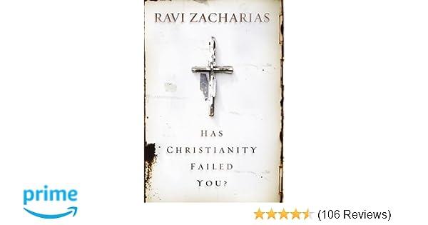 Has Christianity Failed You Ravi Zacharias 9780310351153 Amazon