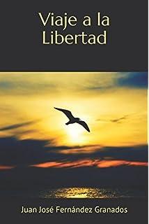 Viaje a la Libertad (Spanish Edition)