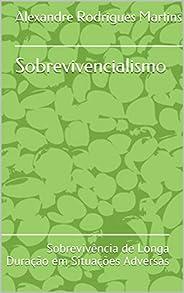 Sobrevivencialismo: Sobrevivência de Longa Duração em Situações Adversas