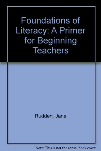 Foundations of Literacy: A Primer for Beginning Teachers