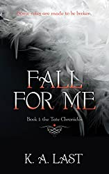 Fall For Me (The Tate Chronicles Book 1)