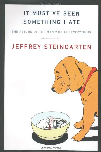 It Must've Been Something I Ate: The Return of the Man Who Ate Everything
