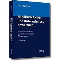 Handbuch Aktien- und Unternehmensbewertung: Bewertungsverfahren, Unternehmensanalyse, Erfolgsprognose