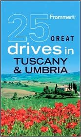 25 Great Drives in Tuscany and Umbria 5th (fifth) edition Text Only PDF