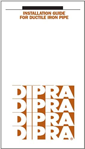 Installation guide for ductile iron pipe dipra ductile iron pipe installation guide for ductile iron pipe dipra ductile iron pipe research association 9780964219403 amazon books fandeluxe Choice Image