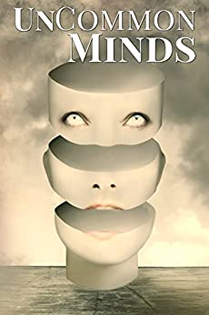 UnCommon Minds: A Collection of AIs, Dreamwalkers, and other Psychic Mysteries (UnCommon Anthologies Book 3) by [Harpley, J.D.]