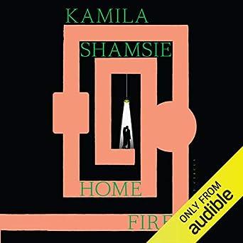 Home Fire (Audio Download): Amazon co uk: Kamila Shamsie