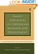 #10: Family Influences on Childhood Behavior and Development: Evidence-Based Prevention and Treatment Approaches