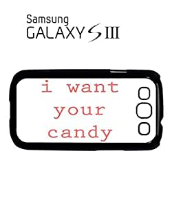 I Want Your Candy Funny Mobile Cell Phone Case Samsung Galaxy S3 White
