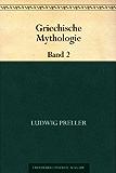 Griechische Mythologie Band 2