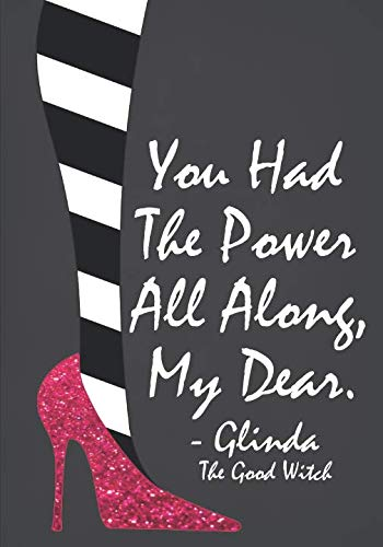 You Had The Power All Along, My Dear: Lined Notebook for Women and Teen Girls ()