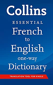 Collins French to English Essential (One Way) Dictionary (Collins Essential) (French Edition) by [Collins Dictionaries]