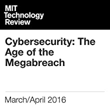 Cybersecurity: The Age of the Megabreach Other by David Talbot Narrated by Joe Knezevich