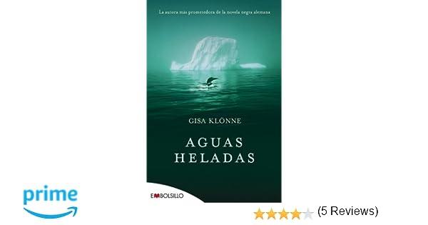 Aguas Heladas: La autora más prometedora de la novela negra alemana. EMBOLSILLO: Amazon.es: Gisa Klönne, Mª José Díez Pérez, Diego Friera Acebal: Libros