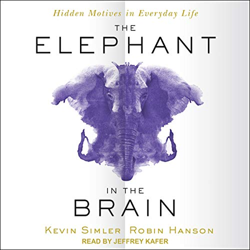 The Elephant in the Brain: Hidden Motives in Everyday Life by Tantor Audio