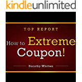 Extreme Couponing: How to Extreme Coupon. Discover How to Be an Extreme Couponer Using Top Secret Extreme Couponing Tips!