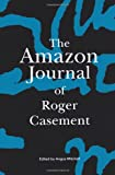 Amazon Journal of Roger Casement, Roger Casement, 190199001X