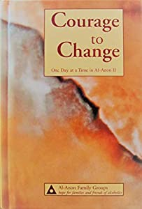 Hardcover Courage to Change : One Day at a Time in Al-Anon II [Large Print] Book