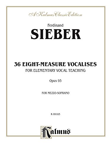 36 Eight-Measure Vocalises for Elementary Teaching, Opus 93: For Mezzo-Soprano Voice: 0 (Kalmus Edition) (Sieber Measure Eight 36)