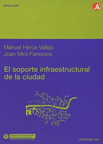 Descargar Libro El Soporte Infraestructural De La Ciudad Manuel Herce Vallejo