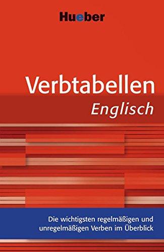 Verbtabellen Englisch: Die wichtigsten regelmäßigen und unregelmäßigen Verben im Überblick / Buch
