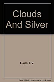 Clouds and Silver de E. V. Lucas