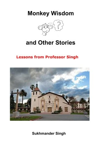 Monkey Wisdon and Other Stories: Lessons from Professor Singh