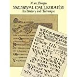 img - for Medieval Calligraphy: Its History and Technique, Trade Paperback Edition edition book / textbook / text book