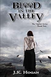Blood in the Valley: Vigilati, Book Two (The Vigilati Series) (Volume 2)