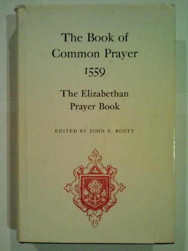 (The Book of common prayer, 1559: The Elizabethan prayer book ([Folger documents of Tudor and Stuart civilization) by Church of England (1976-07-30) )