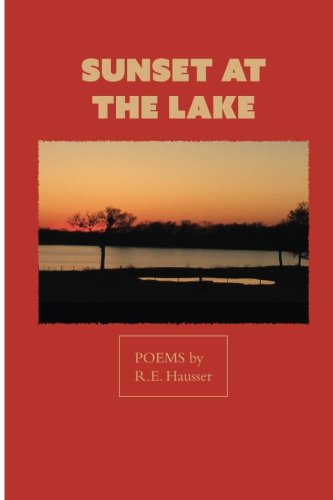Download Sunset at the Lake: Poems by R. E. Hauser PDF