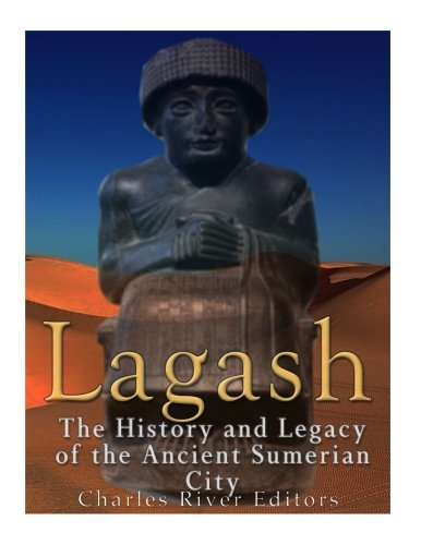 Lagash: The History and Legacy of the Ancient Sumerian City pdf epub