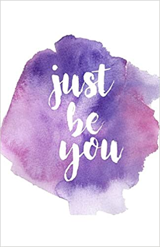 just be you purple watercolor wide ruled notebook journal 110 pages 506 x 781 inspirational quote watercolor quotes quicksand notebooks