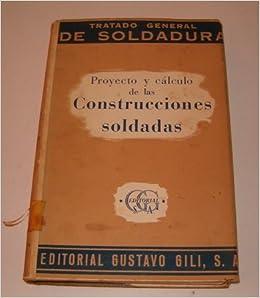 TRATADO GENERAL DE SOLDADURA TOMO III PROYECTO Y CÁLCULO DE LAS CONSTRUCCIONES SOLDADAS: Amazon.es: Paul HORN, Hans A RUGE, J SCHIMPKE: Libros
