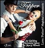 Love Potion: Topper Spray ~ UNscented Pheromone Blend for Men and Women - 1 fl.oz. Spray 2,500 mcg per bottle