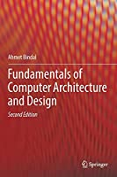 Fundamentals of Computer Architecture and Design, 2nd Edition Front Cover