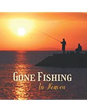 Gone Fishing In Heaven: Fisherman Memorial Guest Book for Celebration of Life with Fishing Silhouette at Sunset   Funeral Guest Book Memorial Service Guest Book   In Loving Memory Condolence Remembrance Sign In Book for Funeral (Premium Cream Paper)