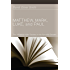 Matthew, Mark, Luke, and Paul: The Influence of the Epistles on the Synoptic Gospels