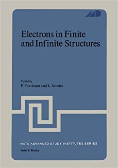 Electrons in Finite and Infinite Structures (Nato Science Series B:)