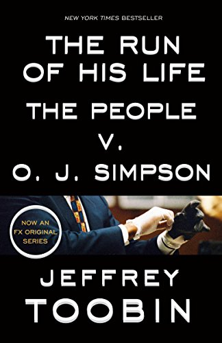 The Run of His Life: The People v. O. J. Simpson by [Toobin, Jeffrey]