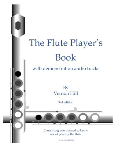 Flute Player's Book: Everything you wanted to know about playing the flute