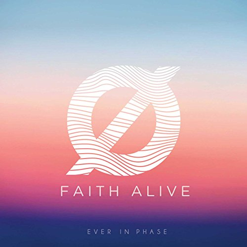 Ever in Phase - Faith Alive 2018