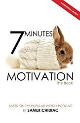 7 Minutes Motivation: The Book (International Edition)