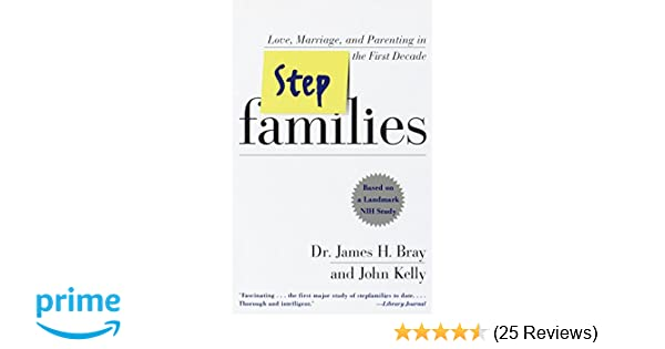 Stepfamilies: Love, Marriage, and Parenting in the First