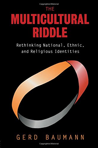 The Multicultural Riddle: Rethinking National, Ethnic and Religious Identities (Zones of Religion)