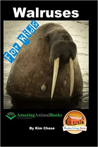 Walruses For Kids Amazing Animal Books For Young Readers Kim