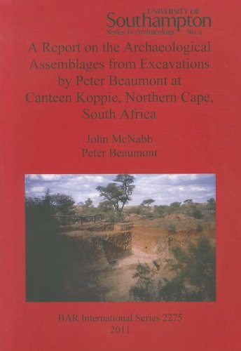 - A Report on the Archaeological Assemblages from Excavations by Peter Beaumont at Canteen Koppie, Northern Cape, South Africa (BAR International)