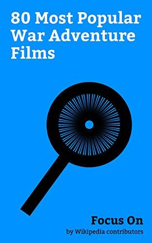Focus On: 80 Most Popular War Adventure Films: Wonder Woman (2017 film), Tubelight (film), Troy (film), Starship Troopers (film), The Expendables 3, Battleship ... The Dirty Dozen, etc. (English Edition)