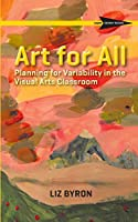 Art for All: Planning for Variability in the Visual Arts Classroom (CAST Skinny Books)